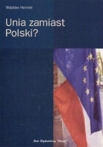 Okładka książki Unia zamiast Polskia