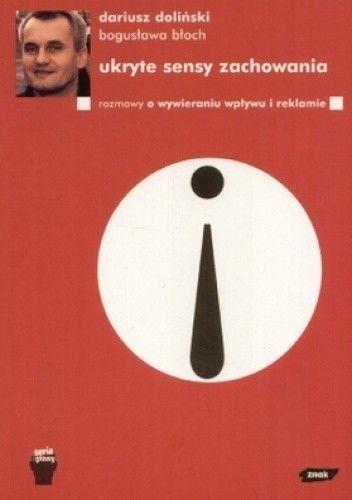 Okładka książki Ukryte sensy zachowania. Rozmowy o wywieraniu wpływu i reklamie