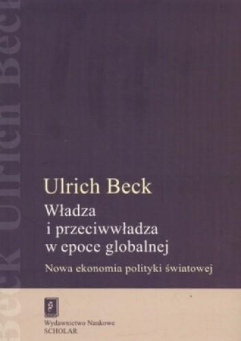 Okładka książki Władza i przeciwwładza w epoce globalnej