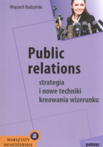 Okładka książki Public relations Strategia i nowe techniki kreowania wizerunku