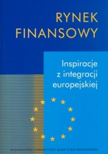 Okładka książki Rynek finansowy. Inspiracje z integracji europejskiej