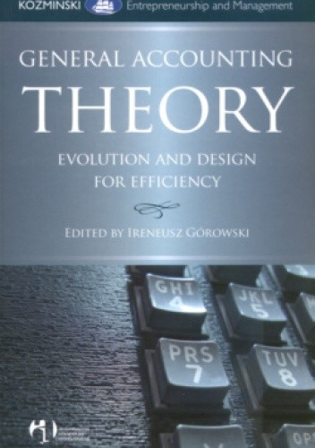Okładka książki General Accounting Theory Evolution And Design for Efficiency
