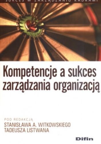 Okładka książki Kompetencje a sukces zarządzania organizacją
