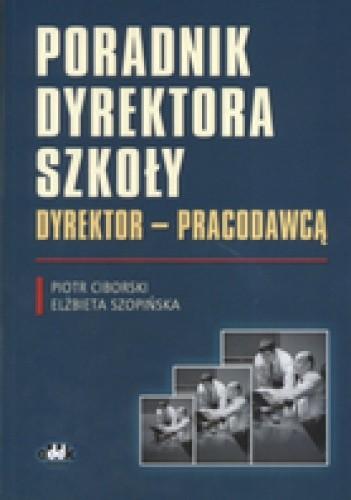 Okładka książki Poradnik dyrektora szkoły: Dyrektor - pracodawca