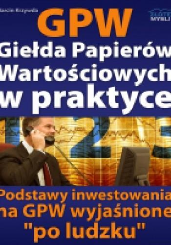 Okładka książki GPW I - Giełda Papierów Wartościowych w praktyce