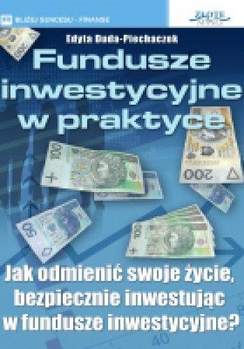 Okładka książki Fundusze inwestycyjne w praktyce