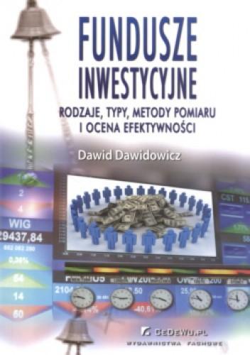 Okładka książki Fundusze inwestycyjne  rodzaje typy metody pomiaru i ocena efektywności