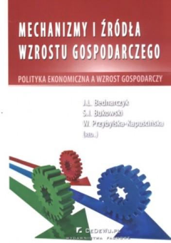 Okładka książki Mechanizmy i źródła wzrostu gospodarczego
