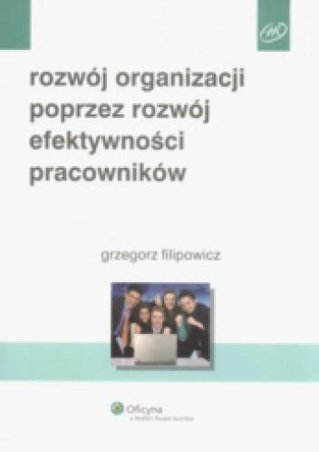 Okładka książki Rozwój organizacji poprzez rozwój efektywności pracowników
