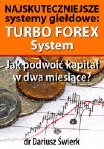 Okładka książki Najskuteczniejsze systemy giełdowe: Turbo Forex System