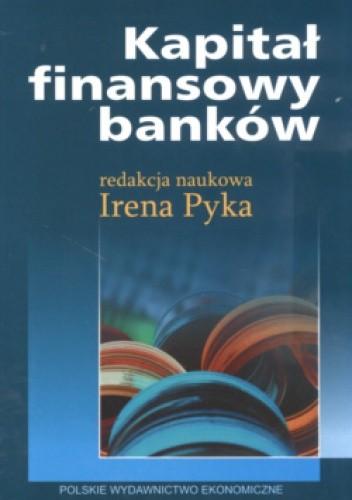 Okładka książki Kapitał finansowy banków