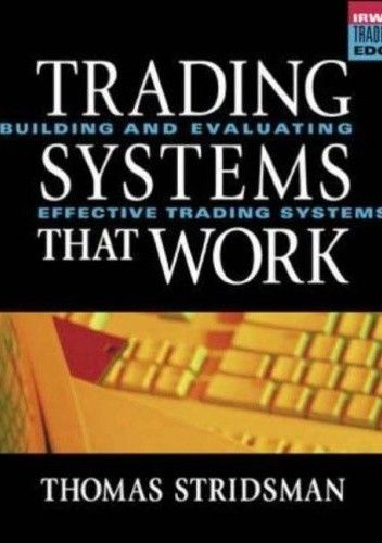 Okładka książki Trading Systems That Work: Building and Evaluating Effective Trading Systems