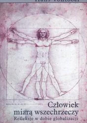 Okładka książki Człowiek miarą wszechrzeczy. Refleksje w dobie globalizacji