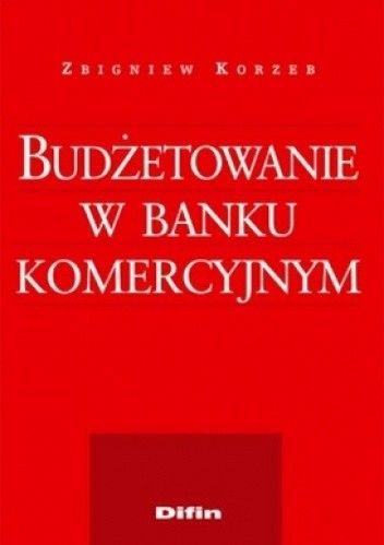 Okładka książki Budżetowanie w banku komercyjnym