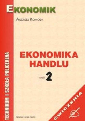 Okładka książki Ekonomika handlu cz.2 ćwiczenia