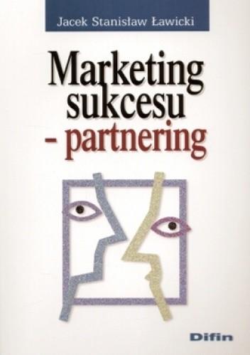 Okładka książki Marketing sukcesu. Partnering