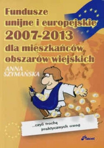 Okładka książki Fundusze unijne i europejskie 2007-2013 dla mieszkańców obszarów wiejskich