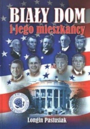 Okładka książki Biały Dom i jego mieszkańcy