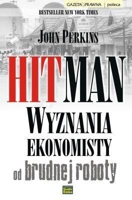 Okładka książki Hitman. Wyznania ekonomisty od brudnej roboty