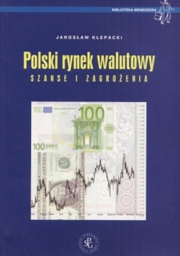 Okładka książki Polski rynek walutowy. Szanse i zagrożenia