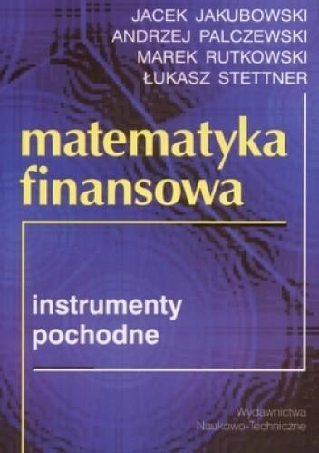Okładka książki Matematyka finansowa. Instrumenty pochodne