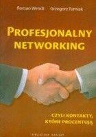 Profesjonalny networking czyli kontakty, które procentują