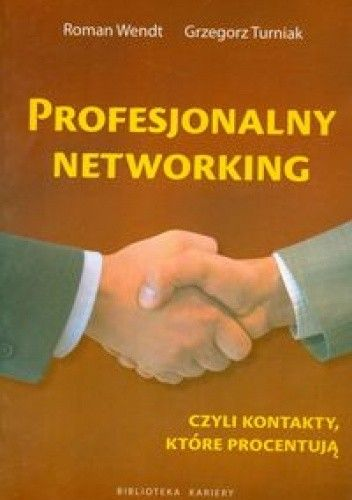 Okładka książki Profesjonalny networking czyli kontakty, które procentują
