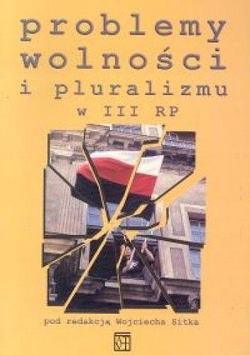 Okładka książki Problemy wolności i pluralizmu w III RP