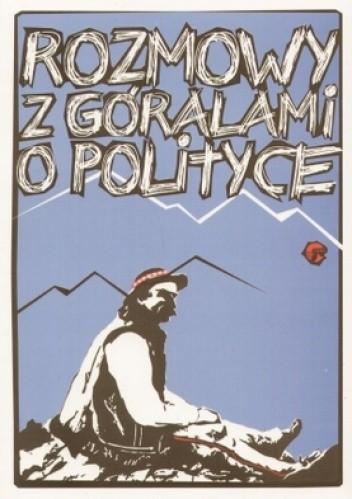 Okładka książki Rozmowy z góralami o polityce