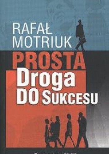 Okładka książki Prosta droga do sukcesu