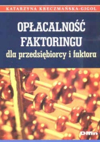 Okładka książki Opłacalność faktoringu dla przedsiębiorcy i faktora