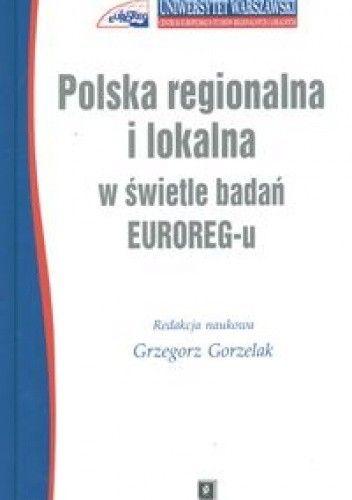 Okładka książki Polska regionalna i lokalna w świetle badań EUROREG-u