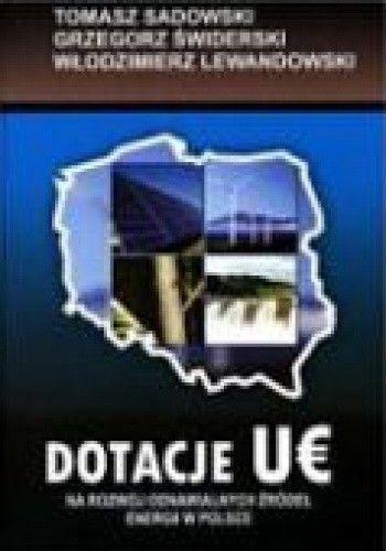 Okładka książki Dotacje UE na rozwój odnawialnych źródeł energii w Polsce