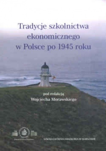Okładka książki Tradycje szkolnictwa ekonomicznego w Polsce po 1945 roku