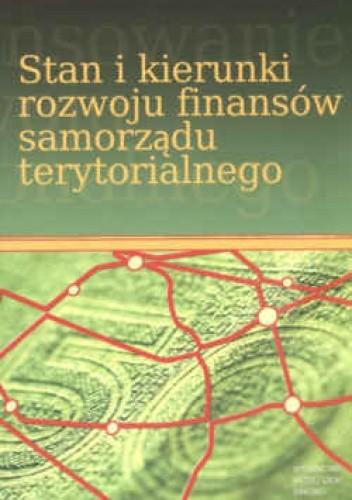 Okładka książki Stan i kierunki rozwoju finansów samorządu terytorialnego