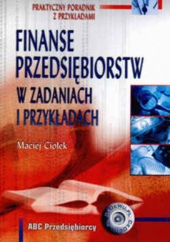 Okładka książki Finanse przedsiębiorstw w zadaniach i przykładach.