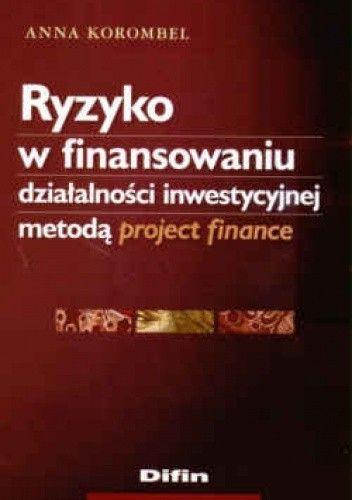 Okładka książki Ryzyko w finansowaniu działalności inwestycyjnej metodą project finance