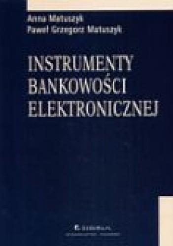 Okładka książki Instrumenty bankowości elektronicznej