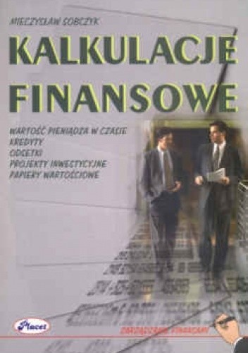 Okładka książki Kalkulacje finansowe. Wartość pieniądza w czasie.