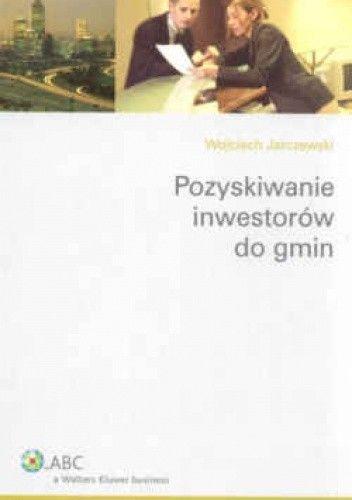 Okładka książki Pozyskiwanie inwestorów do gmin