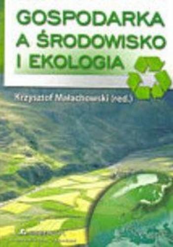 Okładka książki Gospodarka a środowisko i ekologia