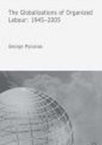 Okładka książki Globalizations of Organized Labour