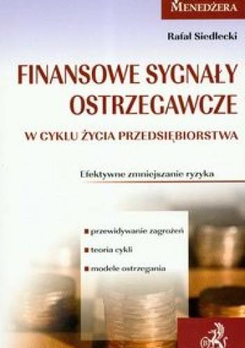 Okładka książki Finansowe sygnały ostrzegawcze w cyklu życia przedsiębiorstwa