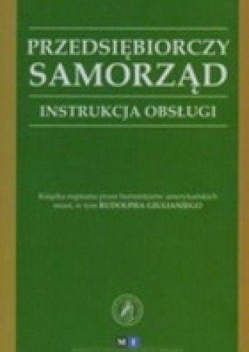 Okładka książki Przedsiębiorczy samorząd instrukcja obsługi