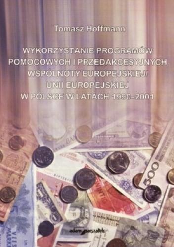 Okładka książki Wykorzystanie programów pomocowych i przedakcesyjnych