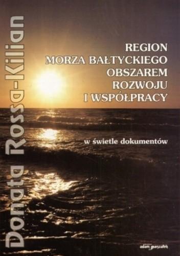 Okładka książki Region Morza Bałtyckiego obszarem rozwoju i współpracy