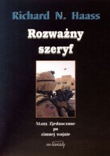 Okładka książki Rozważny szeryf. Stany Zjednoczone po zimnej wojnie