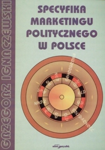 Okładka książki Specyfika marketingu politycznego w Polsce