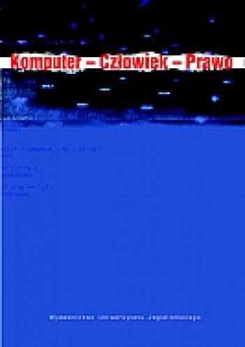 Okładka książki Komputer - Człowiek - Prawo