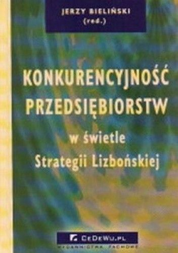Okładka książki Konkurencyjność przedsiębiorstw w świetle Strategii Lizbońskiej
